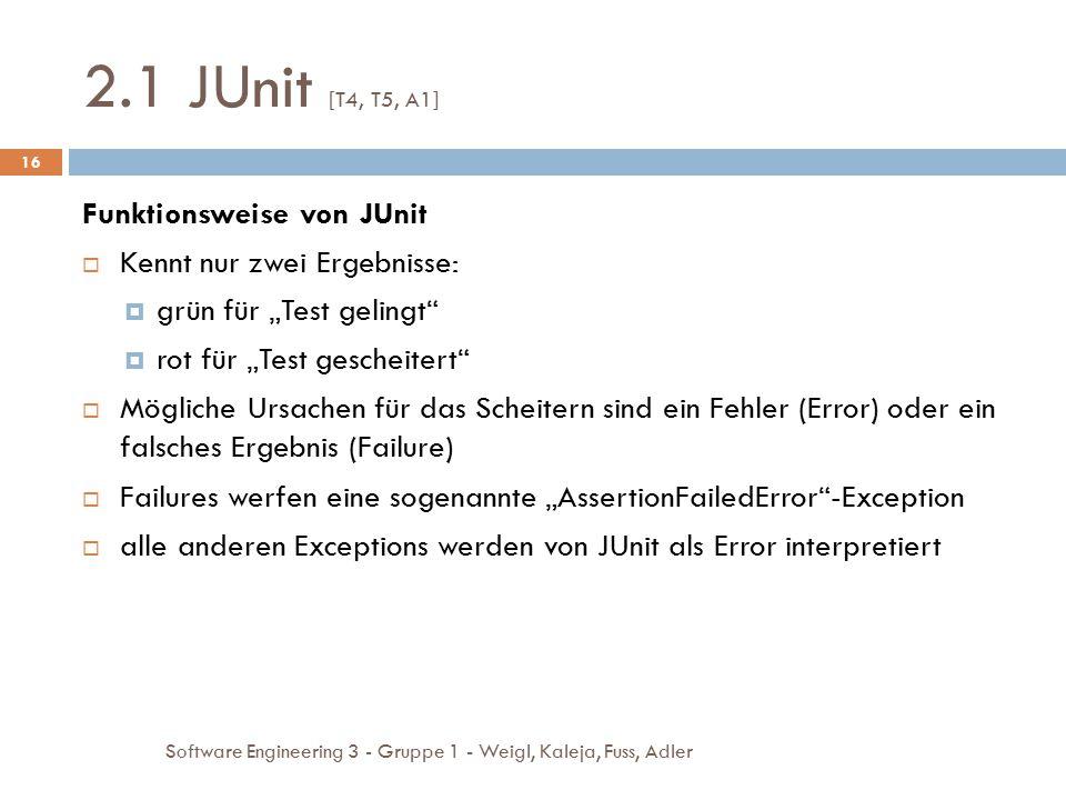 2.1 JUnit [T4, T5, A1] Funktionsweise von JUnit